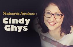 Portrait de fabuleuse : Cindy GHYS