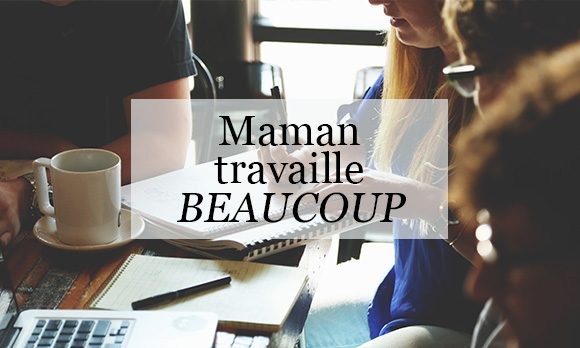 HB-article maman travaille bcp